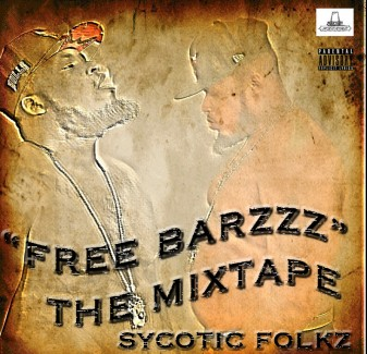 Free Barzzz The Mixtape x Sycotic Folkz