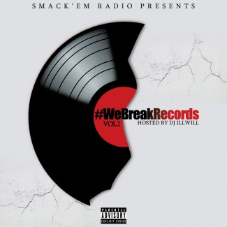 Smack'em Radio Present #WeBreakRecords Vol. 1 hosted by @_DJILLWILL