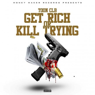 Get Rich Or Kill Trying