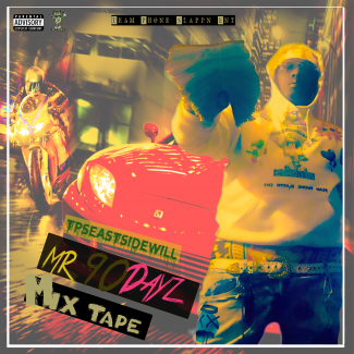 TpsEastsidewill  Mr 90dayz Mixtape
